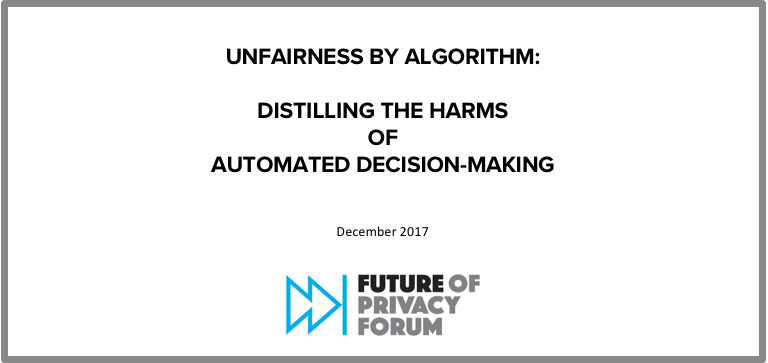 Unfairness By Algorithm: Distilling the Harms of Automated Decision-Making