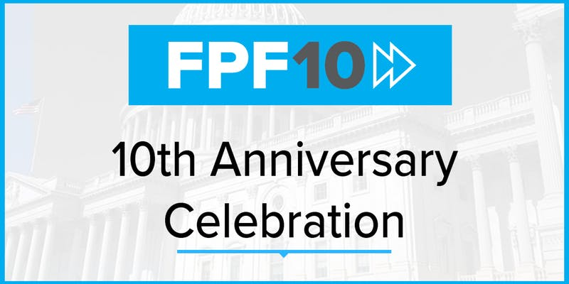 Future of Privacy Forum is Turning 10!